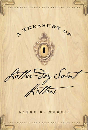 A Treasury of Latter-day Saint Letters ebook by Larry E. Morris
