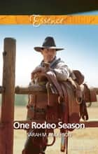 One Rodeo Season ebook by Sarah M. Anderson
