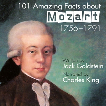 101 Amazing Facts about Mozart audiobook by Jack Goldstein