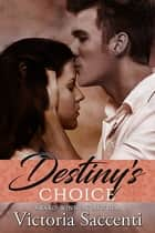 Destiny's Choice ebook by Victoria Saccenti