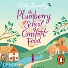The Plumberry School of Comfort Food audiobook by Cathy Bramley