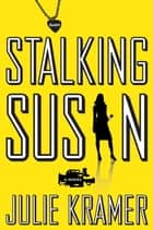 Stalking Susan ebook by Julie Kramer