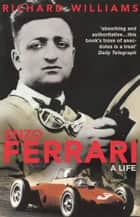Enzo Ferrari - A Life ebook by Richard Williams