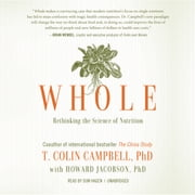 Whole - Rethinking the Science of Nutrition Áudiolivro by T. Colin Campbell PhD, Howard Jacobson PhD