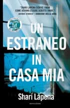 Un estraneo in casa mia eBook by Shari Lapena