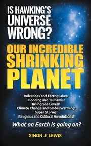 Our Incredible Shrinking Planet ebook by Simon J. Lewis