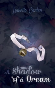A Shadow of a Dream ebook by Isabella Carter