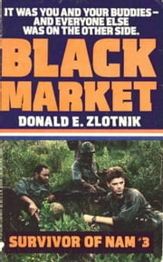Survivor of Nam: Black Market - Book #3 ebook by Donald E. Zlotnik
