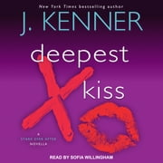Deepest Kiss - A Stark Ever After Novella audiobook by J. Kenner