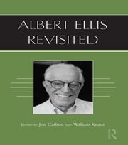 Albert Ellis Revisited ebook by Jon Carlson,William Knaus