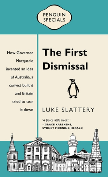 The First Dismissal: Penguin Special - Penguin Special ebook by Luke Slattery