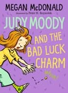 Judy Moody and the Bad Luck Charm ebook by Megan McDonald, Peter H. Reynolds