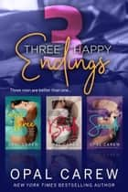 Three Happy Endings ebook by Opal Carew
