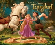 The Art of Tangled ebook by Jeff Kurtti,John Lasseter