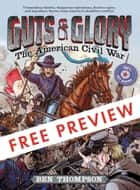 Guts & Glory: The American Civil War - FREE PREVIEW (The First 4 Chapters) ebook by Ben Thompson, C. M. Butzer