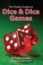 The Pocket Guide to Dice and Dice Games ebook by Dr. Keith Souter