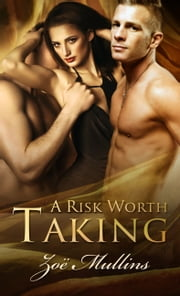 A Risk Worth Taking ebook by Zoë Mullins