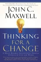 Thinking for a Change ebook by John C. Maxwell