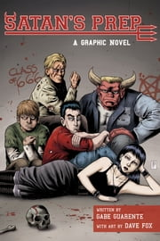 Satan's Prep - A Graphic Novel ebook by Gabe Guarente,Dave Fox