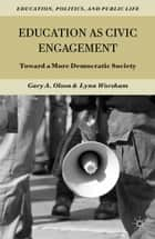 Education as Civic Engagement ebook by G. Olson,L. Worsham
