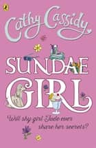 Sundae Girl ebook by Cathy Cassidy