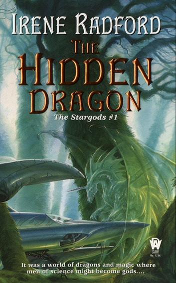The Hidden Dragon - The Stargods #1 ebook by Irene Radford
