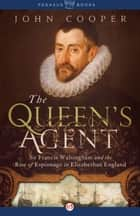 The Queen's Agent ebook by John Cooper