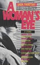 A Woman's Eye - Stories ebook by Sara Paretsky