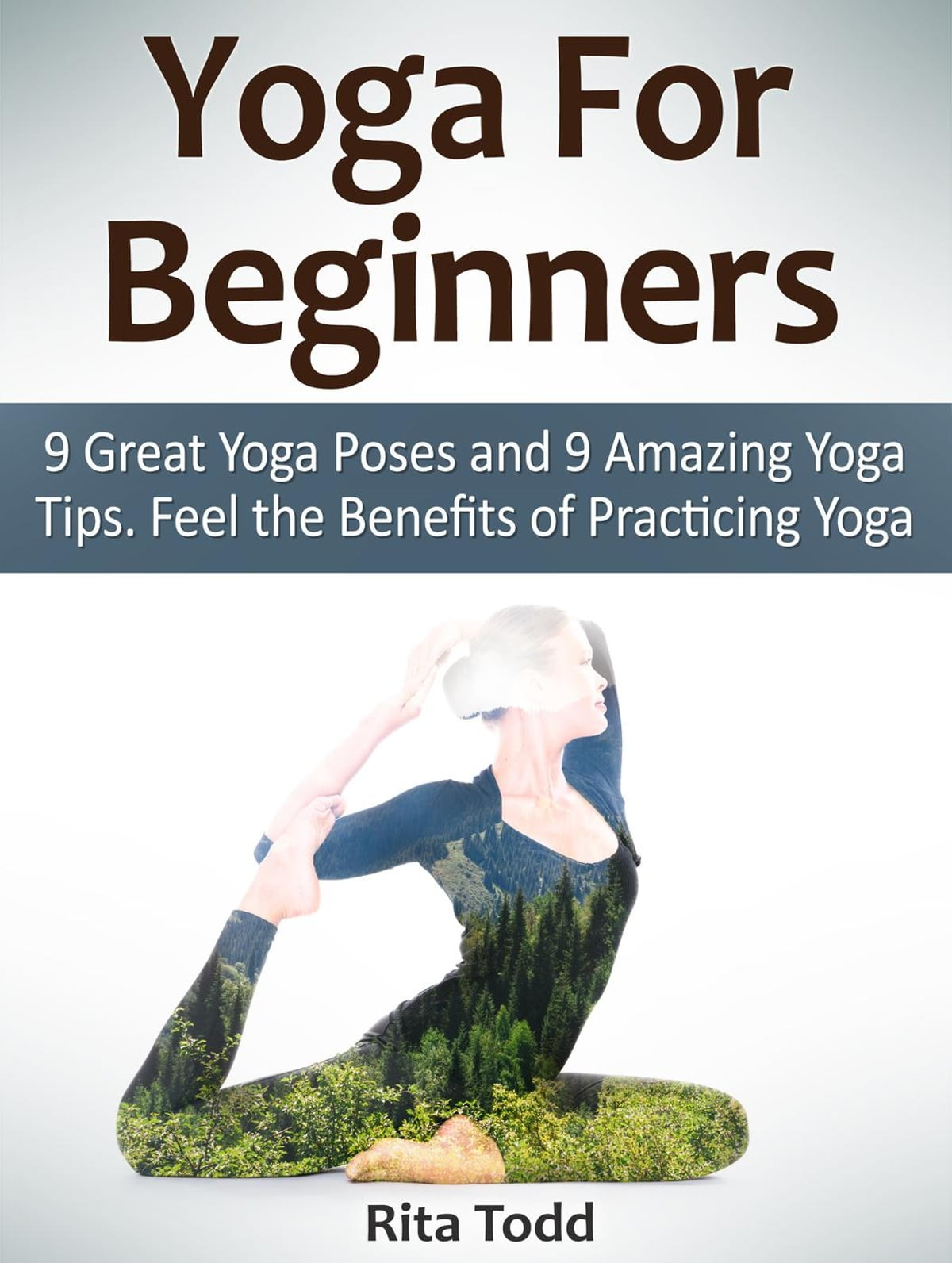 Yoga For Beginners: 33 Great Yoga Poses and 33 Amazing Yoga Tips. Feel the  Benefits of Practicing Yoga ebook by Rita Todd - Rakuten Kobo