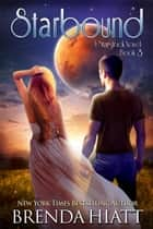 Starbound - A Starstruck Novel ebook by Brenda Hiatt