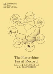 The Platyrrhine Fossil Record ebook by Fleagle, John G.