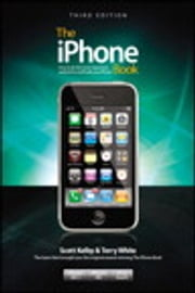 The iPhone Book, Third Edition (Covers iPhone 3GS, iPhone 3G, and iPod Touch) ebook by Scott Kelby,Terry White
