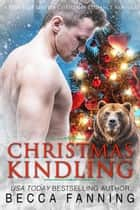 Christmas Kindling ebook by Becca Fanning