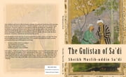 The Gulistan of Sa'di ebook by Sheikh Muslih-uddin Sa'di