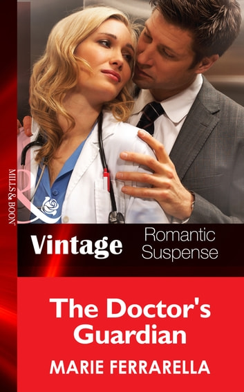 The Doctor's Guardian (Mills & Boon Vintage Romantic Suspense) (The Doctors Pulaski, Book 7) eBook by Marie Ferrarella