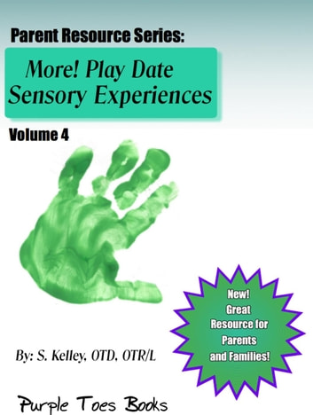 More! Play Date Sensory Experiences - Parent Resource Series, #4 ebook by S Kelley