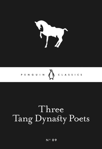 Three Tang Dynasty Poets ebook by Penguin Books Ltd