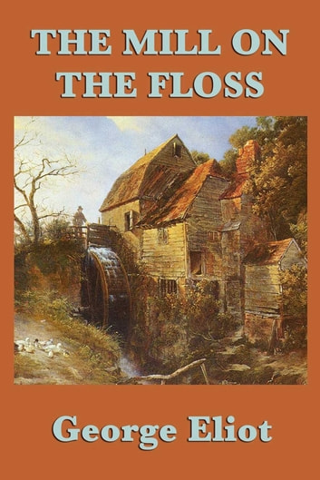 Mill on the Floss eBook by George Eliot