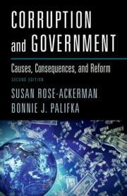 Corruption and Government - Causes, Consequences, and Reform ebook by Susan Rose-Ackerman,Bonnie J. Palifka