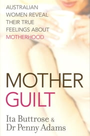 Motherguilt ebook by Ita Buttrose