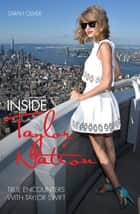 Inside Taylor Nation - True Encounters with Taylor Swift ebook by Sarah Oliver