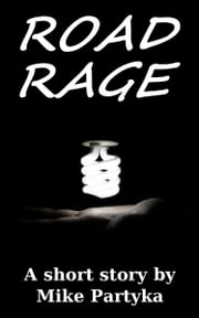 Road Rage ebook by Mike Partyka