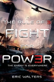 The Rule of Three: Fight for Power ebook by Eric Walters