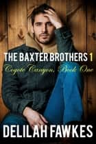 The Baxter Brothers (Part 1) - An Age Gap / Reverse Harem Erotic Romance ebook by