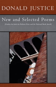 New And Selected Poems ebook by Donald Justice