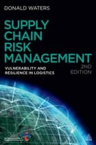 Supply Chain Risk Management ebook by Donald Waters