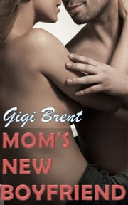 Mom's New Boyfriend ebook by Gigi Brent