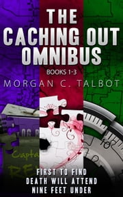 The Caching Out Omnibus ebook by Morgan C. Talbot