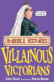 Villainous Victorians ebook by Terry Deary