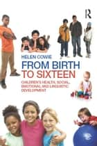 From Birth to Sixteen ebook by Helen Cowie